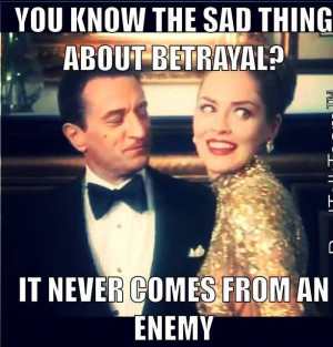 Betrayal .. From a great movie, Casino .