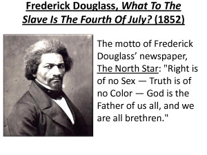 Frederick Douglass, What To The Slave Is The Fourth by iat15444
