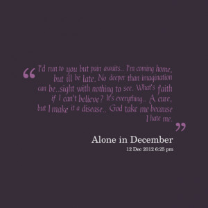 Quotes Picture: i'd run to you but pain awaits i'm coming home, but ...