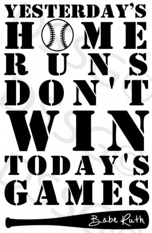 ... Home Runs Don't Win Today's Games Babe Ruth Quote Vinyl Wall Art Decal