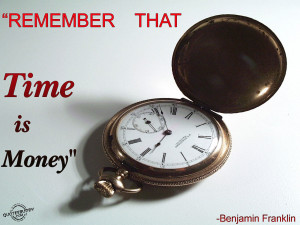 Remember that time is money