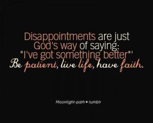 Be Patient, Live Life, Have Faith