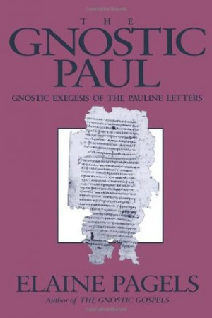 """Start by marking """"The Gnostic Paul: Gnostic Exegesis of the Pauline ..."""