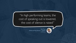 In high performing teams, the cost of speaking out is lowered, the ...