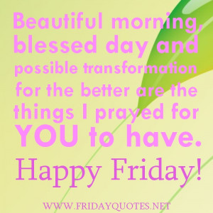 Beautiful morning, blessed day and possible transformation for the ...