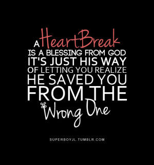 Heart Break Is A Blessing From God It's Just His Way of Letting ...