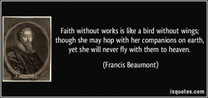 Faith without works is like a bird without wings; though she may hop ...