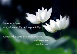 Listen to others nonjudgmentally and impartially (Listening quotes)