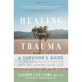 Healing from Trauma: A Survivor's Guide to Understanding Your Symptoms ...