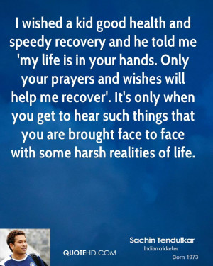 wished a kid good health and speedy recovery and he told me 'my life ...
