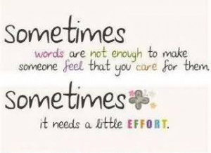 Sometimes Words Are Not Enough To Make