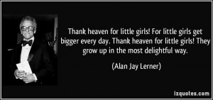 quote-thank-heaven-for-little-girls-for-little-girls-get-bigger-every ...