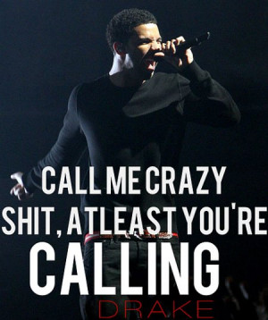 Call Me Crazy Quote - Drake