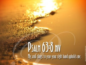 psalm 63 8 wallpaper psalm 72 11 wallpaper psalm 72