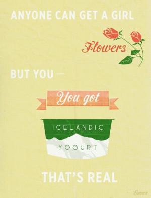 ... , but you get Icelandic yogurt. That's real.