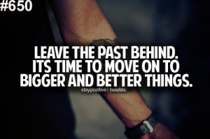 Inspirational Quote: Leave The Past Behind. It's Time To Move On To ...