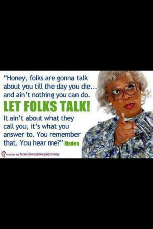 Tyler Perry Madea Funny Quotes