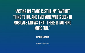 quote-Josh-Radnor-acting-on-stage-is-still-my-favorite-137575_1.png