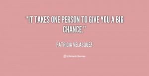 quote-Patricia-Velasquez-it-takes-one-person-to-give-you-99315.png