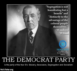 Woodrow Wilson, progressive Democrat, was a segregationist, as was ...