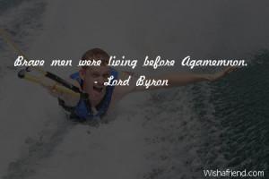 bravery-Brave men were living before Agamemnon.
