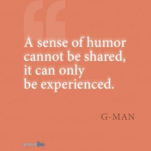 Sense of humor quote | we love good humor at groovygap.com | # ...