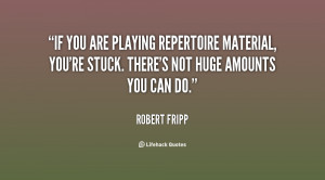 If you are playing repertoire material, you're stuck. There's not huge ...