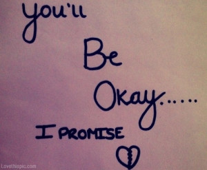 You'll Be Ok...I Promise Pictures, Photos, and Images for Facebook ...