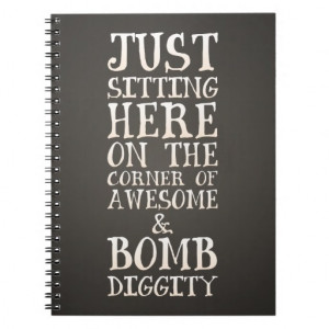 Awesome and Bombdiggity Funny Urban Quote Notebook