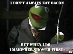 kermit the frog eats bacon funny quotes