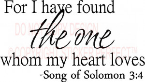 For I have found the one whom my heart loves Song of Solomon 3:4 vinyl ...