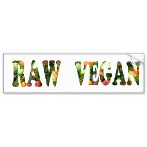 Raw Foodist Vegan Bumper Stickers