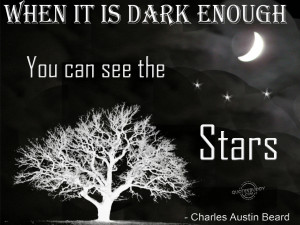 When it is dark enough, you can see the stars