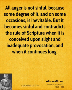All anger is not sinful, because some degree of it, and on some ...