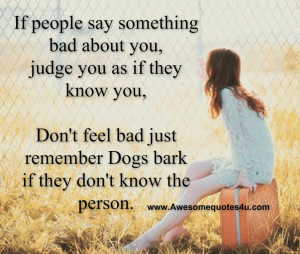 ... bad about you judge you as if they know you don t feel bad just