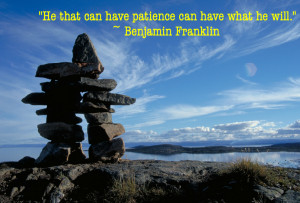 """He That Can Have Patience Can Have What He Will"""""""