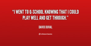 went to Q-school knowing that I could play well and get through ...