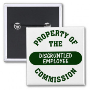 Property of the disgruntled employee commission pin