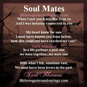 soul mates when i met you it was like deja vu and i was instantly