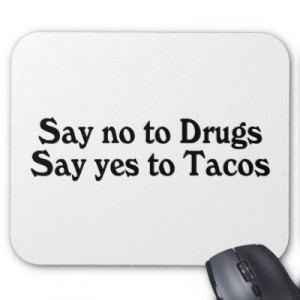 funny say no to drugs quotes