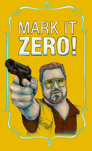 ... › Portfolio › BIG LEBOWSKI- Walter Sobchak- Mark it zero