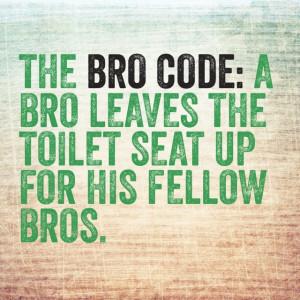 Bro code ... Toilet seat