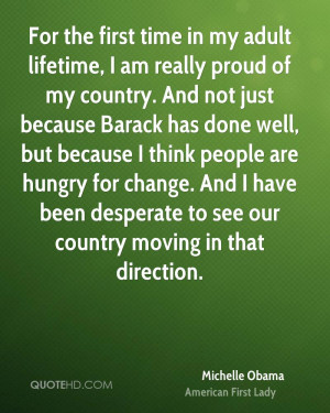 America the First Time in My Life Michelle Obama Quote