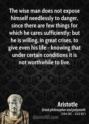 ... great crises, to give even his life - knowing that under certain