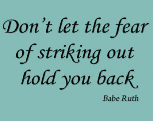 Wall Art, Don't Let the Fear of Striking Out Hold You Back - Babe Ruth ...