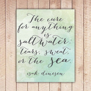 Isak Dinesen Quote Printable Art Print, The Cure for Anything is ...