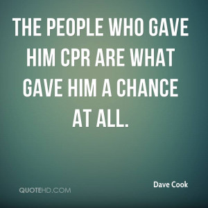 The people who gave him CPR are what gave him a chance at all.