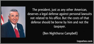any other American, deserves a legal defense against personal lawsuits ...