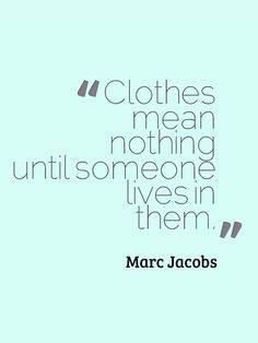 Marc Jacobs Quote. #marcjacobs #fashion #designer #quote #inspiration ...