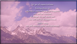 Let go expectations quotes, remain calm and balanced quotes